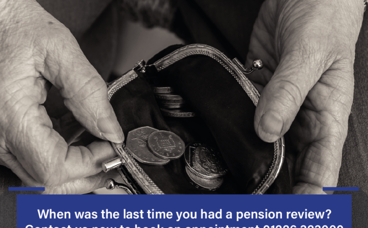 When was the last time you had a pension review?